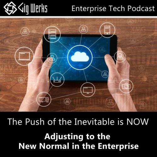 The Inevitable Is NOW - Adjusting To The New Normal In The Enterprise with Microsoft 365
