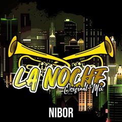 La Noche (Original Mix) - Nibor