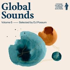 "OWOS ""Global Sounds"" Volume 5 by DJ Possum"