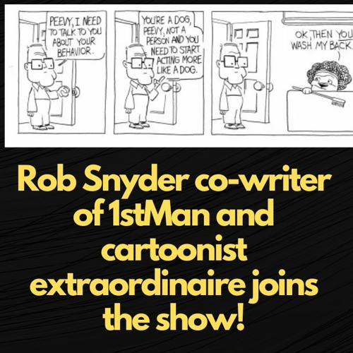Episode 122 Co - Writer Of 1stMAN And Cartoonist Extraordinaire Rob Snyder Joins The Show!