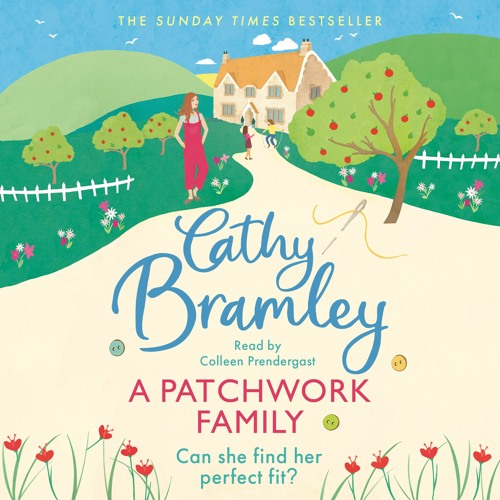 A Patchwork Family by Cathy Bramley , read by Colleen Prendergast