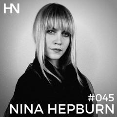 #045 | HN PODCAST by NINA HEPBURN