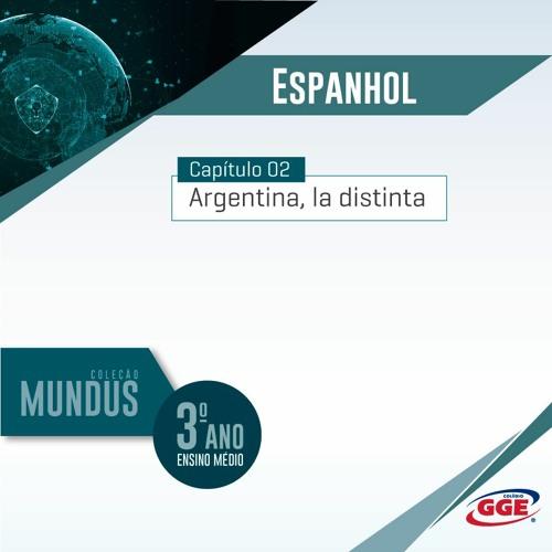 PAP GGE | Mundus do 3º ano – Argentina, la distinta (Espanhol - Cap. 2)