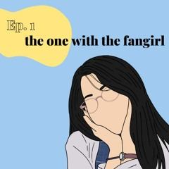 The One with the Fangirl