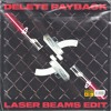 Download DELETE FT. THA WATCHER - PAYBACK (LASER BEAMS EDIT) Mp3