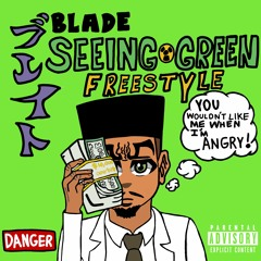 Blade - Seeing Green (Freestyle)