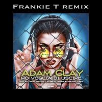 Adam Clay - Ho voglia di uscire (Frankie T remix)