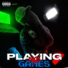 Playing No Games prod. Fantom