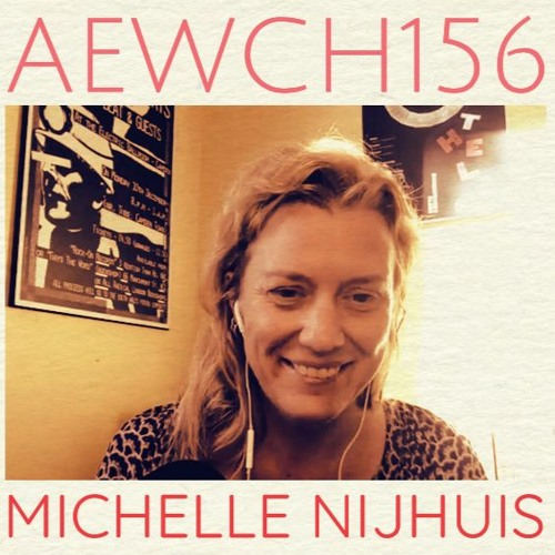 AEWCH 156: MICHELLE NIJHUIS or THE TROUBLED HISTORY OF CONSERVATIONISM