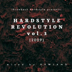Throwback Hardstyle: HARDSTYLE REVOLUTION Vol.3 (mixed By RAWLAND) (2009)