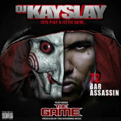 72 Bar Assassin - DJ Kay Slay Feat. The Game