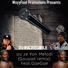 Ou se Yon Melodi (Gouyad Remix) Feat. GaeGae