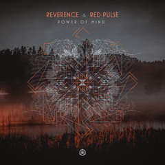 Reverence & Red Pulse - Power Of Mind (Original Mix)