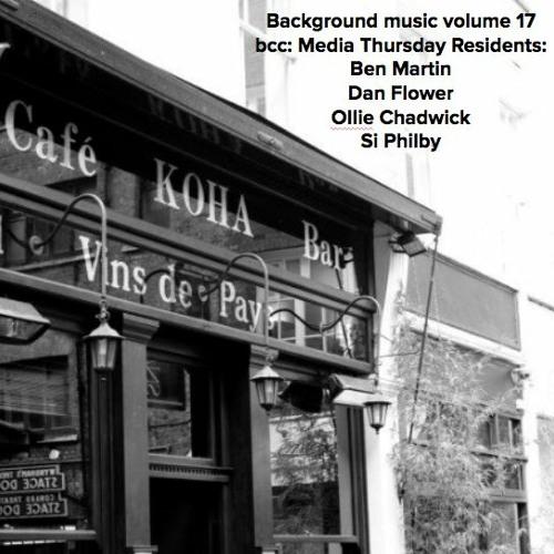 background music: volume 17 bcc: Media Thursday London 2000-2003