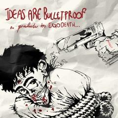 EGOVERT - IDEAS ARE BULLETPROOF!