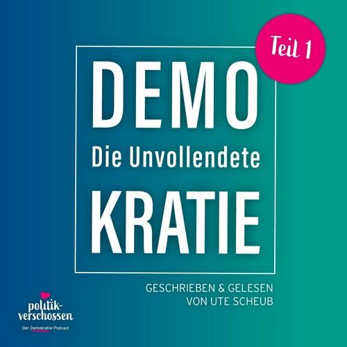 Demokratie – Die Unvollendete  | Teil 1