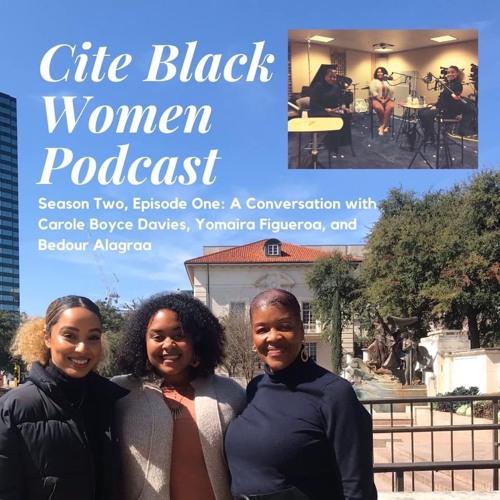S2E1: A Conversation with Carole Boyce Davies, Yomaira Figueroa and Bedour Alagraa
