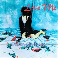 POiSON GiRL FRiEND - Love Me Please Love Me