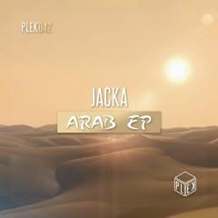 Jacka - Arab [Arab EP] [PLEK042]