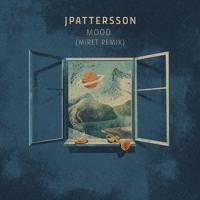 JPattersson - Mood (MiRET Remix)