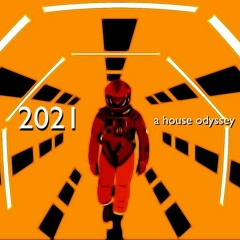 2021: a house odyssey