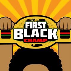 First Black Champ: Y'all N*ggas Hiring?