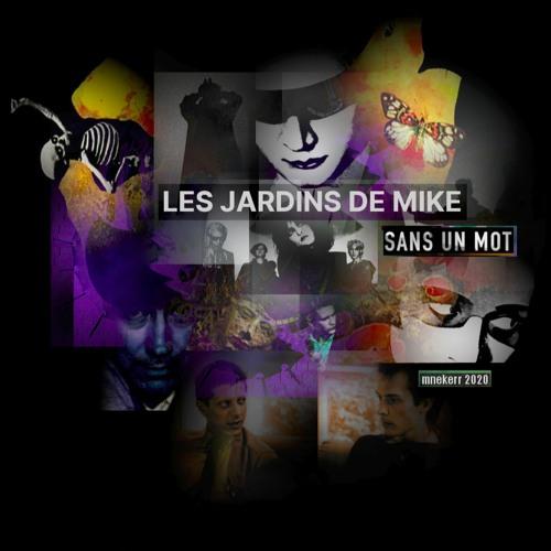 LES JARDINS DE MIKE : SANS UN MOT 4 NOVEMBRE 2020