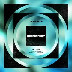 Classmatic - Satisfy [Deeperfect]