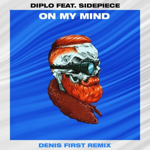 Diplo Feat. Sidepiece - On My Mind (Denis First Remix)[Free Download]