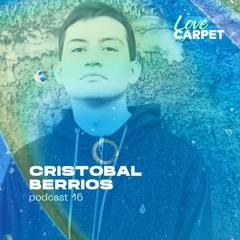 Podcast #016 - Cristobal Berrios // Love Carpet.
