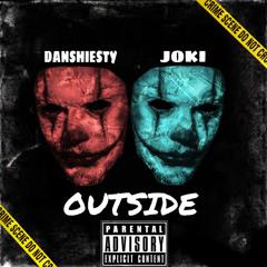 DanShiesty - OutSide Ft. Joki (Official Audio)