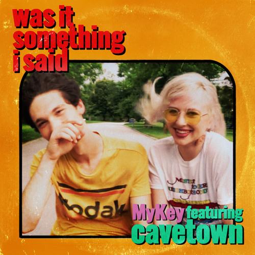 Was It Something I Said (feat. Cavetown)