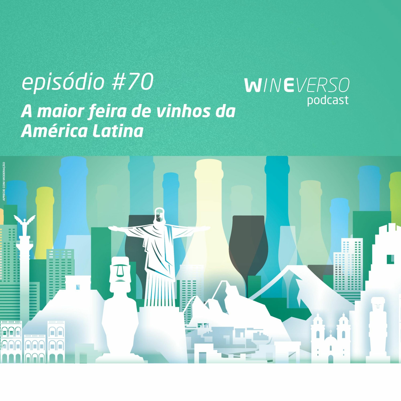 A maior feira de vinhos da América Latina