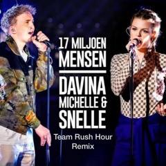 Davina Michelle & Snelle - 17 Miljoen Mensen (Team Rush Hour Remix)