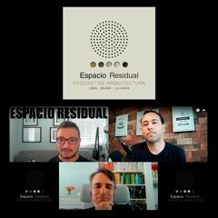 Espacio Residual Podcast De Arquitectura Capitulo 1