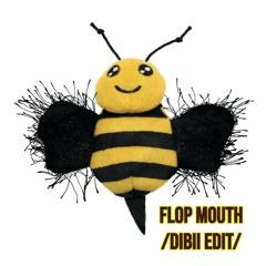 Akeos & Ferra - Flop Mouth (DIBII EDIT) [FREE DL]