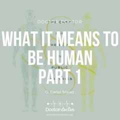 DD #231 - What It Means to Be Human: Part 1