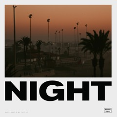 Night Is All There Is