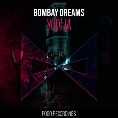 Bombay Dreams - Yodha