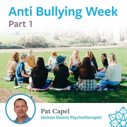 Part 1 - Anti-Bullying Week - Pat Capel