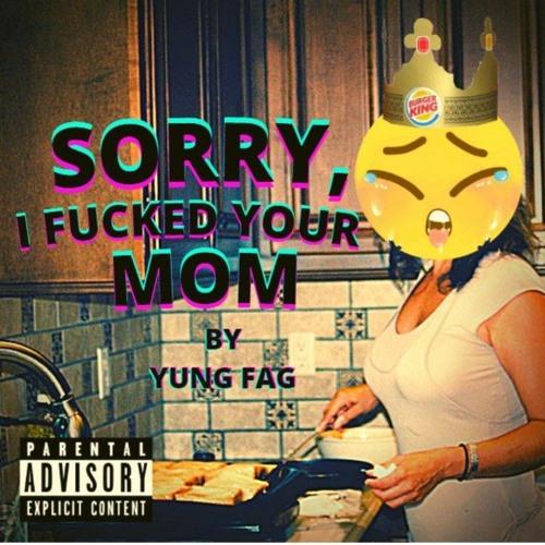 Im Sorry For Fucking Your Mother (Prod. Roko Tensei)