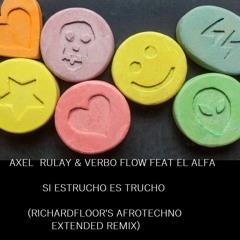 AXEL RULAY & VERBO FLOW FEAT EL ALFA  - SI ES TRUCHO ES TRUCHO ( RICHARDFLOOR'S AFROTECHNO  REMIX)