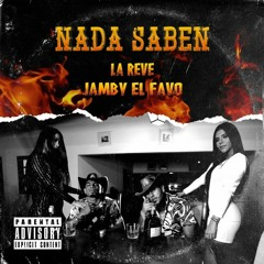 La Reve Ft Jamby El Favo - Nada Saben