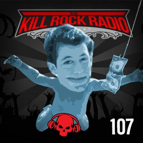Kill Rock Radio #107
