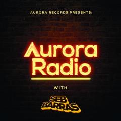 Aurora Radio - Episode #2 feat. Seb Barras