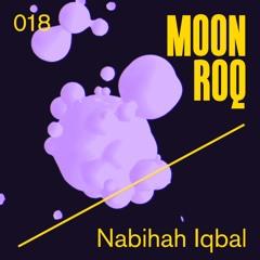 Moon Roq 018 | Nabihah Iqbal