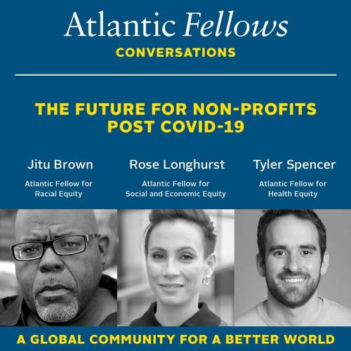 The Future for Non-Profits Post COVID-19 | Jitu Brown, Rose Longhurst & Tyler Spencer