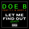 Let Me Find Out (Remix) [feat. T.I. & Juicy J]