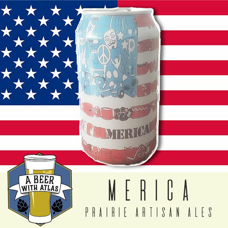 Merica from Prairie Artisan Ales - Beer With Atlas 97