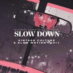 Maverick Sabre - Slow Down (Slow Motion & Vintage Culture Remix)